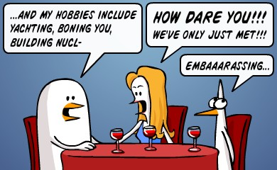 and my hobbies include yachting, boning you, building... - how dare you! we've only just met! - embarassing...
