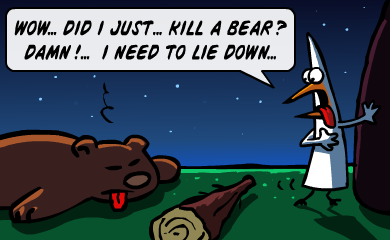 Wow... did I just... kill a bear? DAMN! I need to lie down...