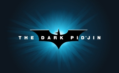 The Dark Pidjin