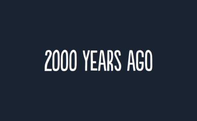 2000 years ago.