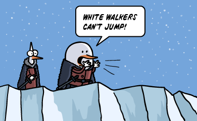 White walkers can't jump!