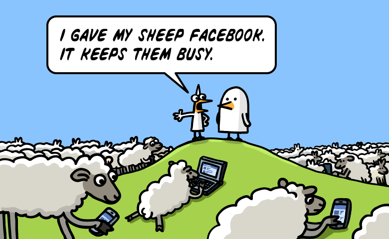 I gave my sheep Facebook. It keeps them busy.