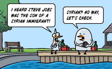 I heard Steve Jobs was the son of a Syrian immigrant. Syrian? No way. Let's check.