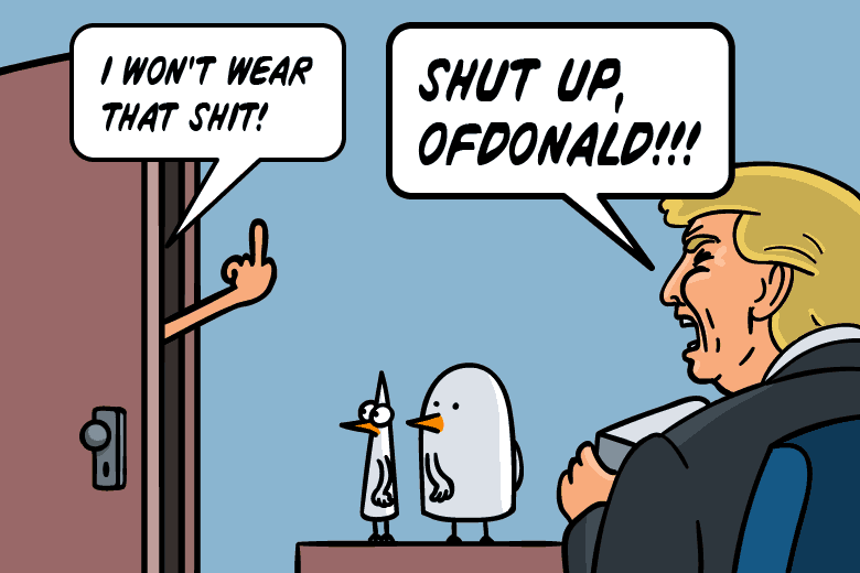 I won't wear it! Shut up, Ofdonald!