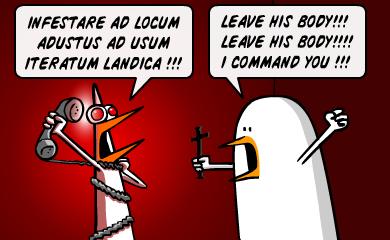 Infestare ad locum adustus ad usum iteratum landica!!! Leave his body!!! Leave his body!!! I command you!!!