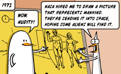 Wow. Nudity! - Nasa hired me to draw a picture that represents mankind. They're sending it into space, hoping some aliens will find it.