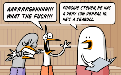 arghhh!!! what the f**k!!! - Forgive Steven, he has a very low verbal iq. He's a seagull.